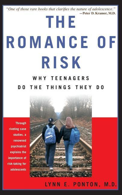 The Romance of Risk: Why Teenagers Do the Things They Do als Taschenbuch