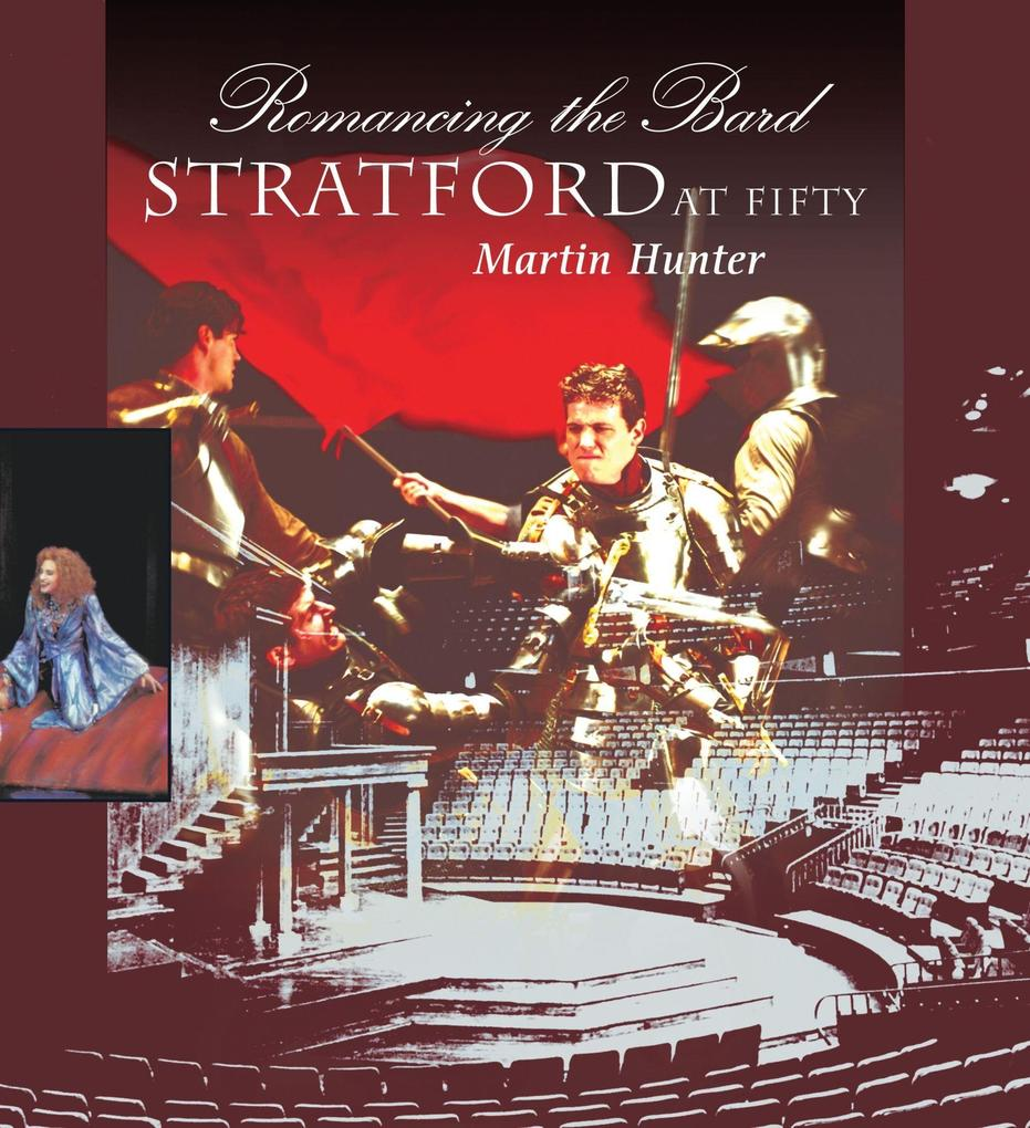 Romancing the Bard: Stratford at Fifty als Buch