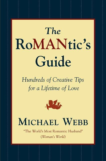 The Romantic's Guide: Hundreds of Creative Tips for a Lifetime of Love als Taschenbuch