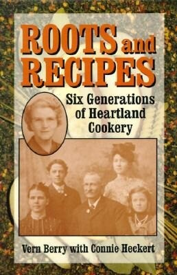 Roots and Recipes: Six Generations of Heartland Cookery als Buch