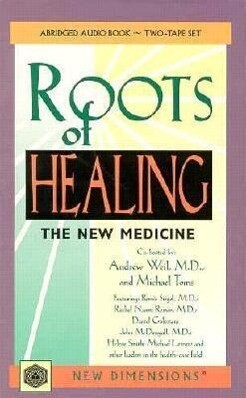 Roots of Healing: The New Medicine als Hörbuch