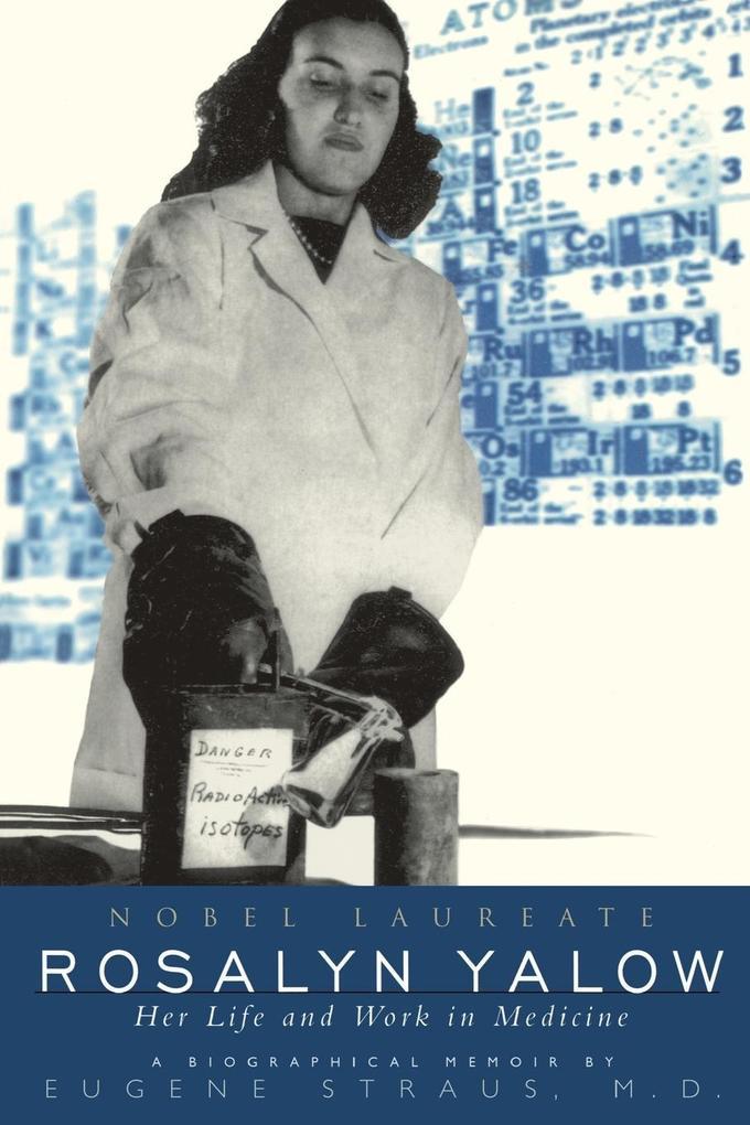 Rosalyn Yalow: Novel Laureate Her Life and Work in Medicine als Taschenbuch