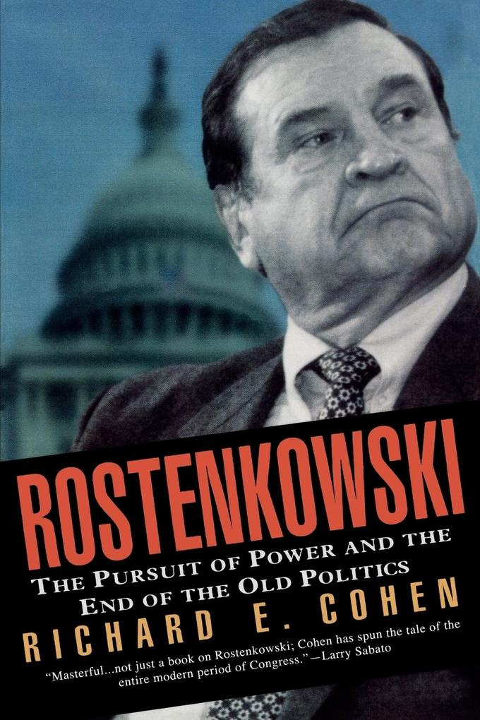 Rostenkowski: The Pursuit of Power and the End of the Old Politics als Taschenbuch