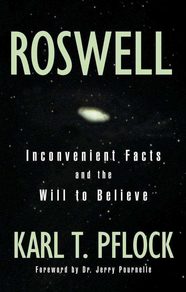 Roswell: Inconvenient Facts and the Will to Believe als Buch
