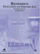 Roundabout: Four Canons and Something Else: For Nine Percussionists als Taschenbuch