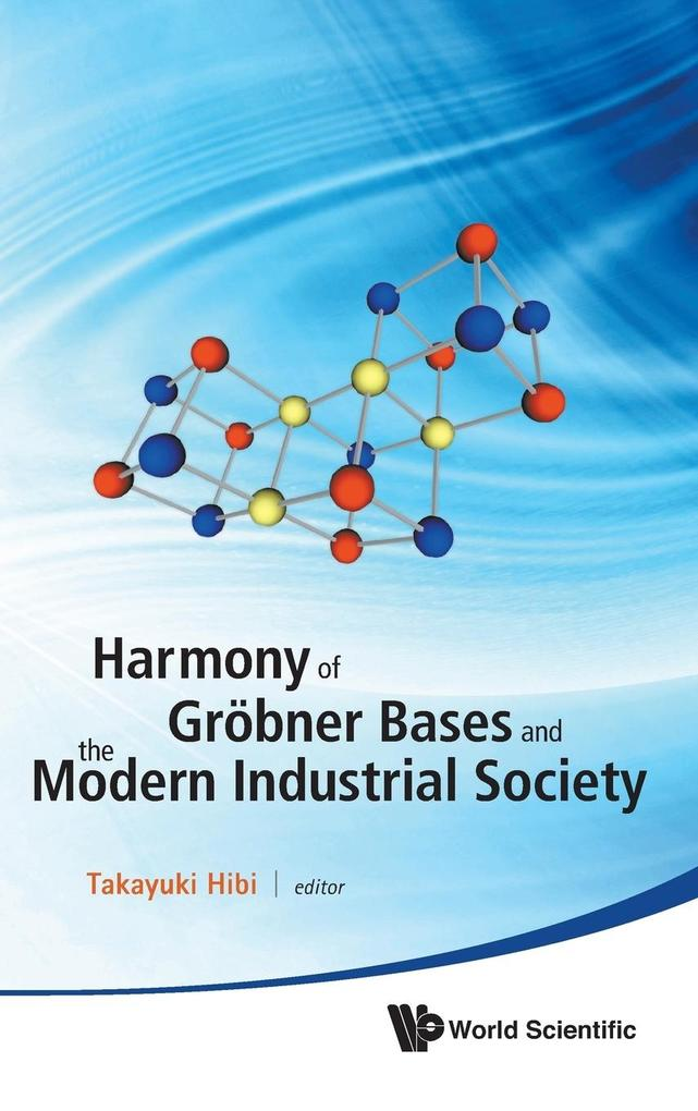 Harmony of Grobner Bases and the Modern Industrial Society - The Second Crest-Sbm International Conference