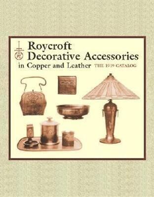 Roycroft Decorative Accessories in Copper and Leather: The 1919 Catalog als Taschenbuch