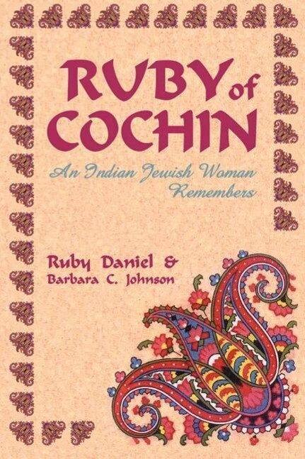 Ruby of Cochin: An Indian Jewish Woman Remembers als Taschenbuch