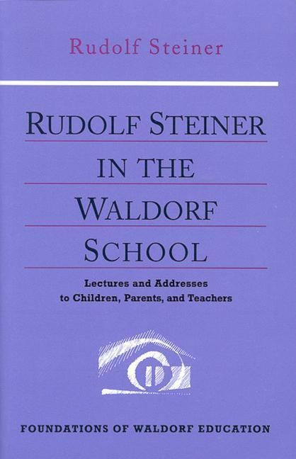 Rudolf Steiner in the Waldorf School als Taschenbuch