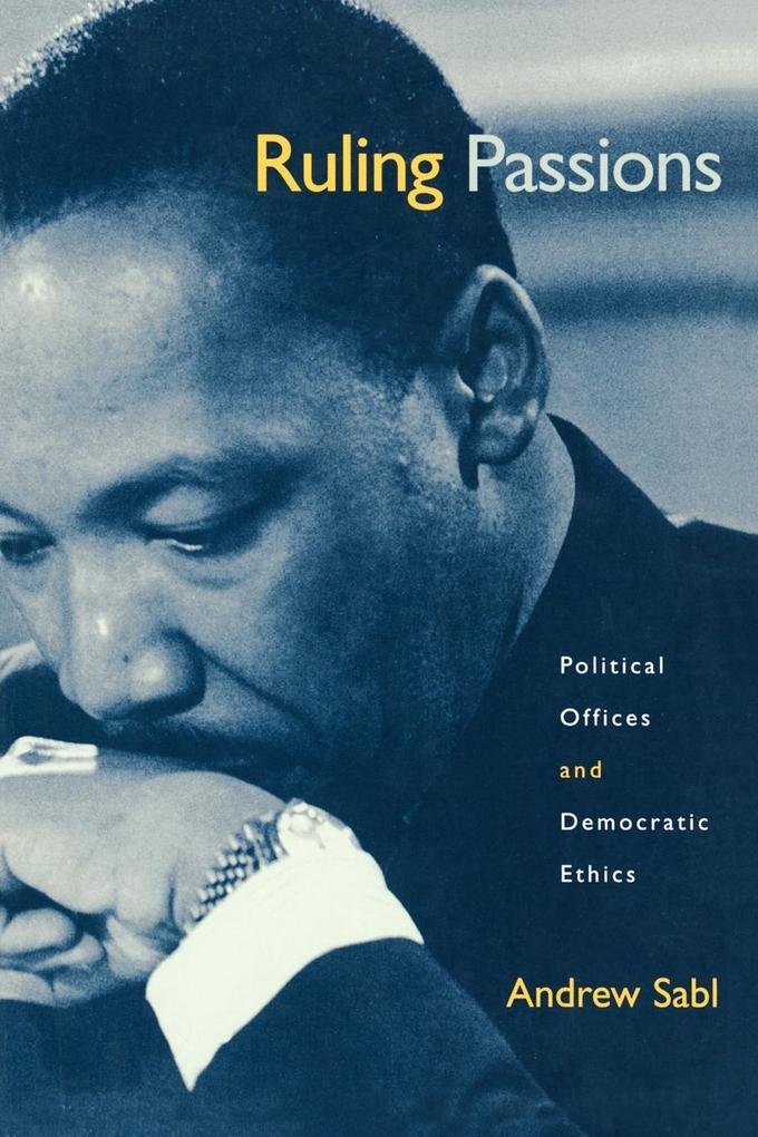 Ruling Passions: Political Offices and Democratic Ethics als Taschenbuch