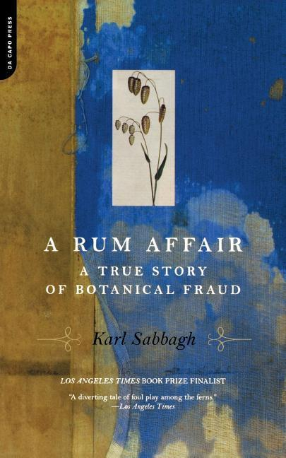 A Rum Affair: A True Story of Botanical Fraud als Taschenbuch