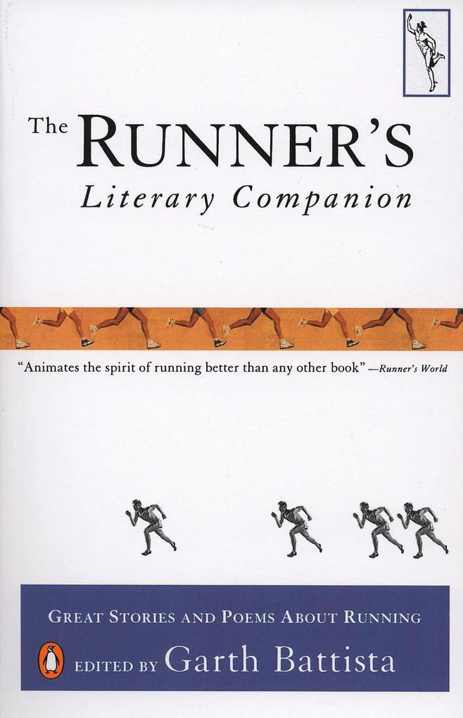 The Runner's Literary Companion: Great Stories and Poems about Running als Taschenbuch