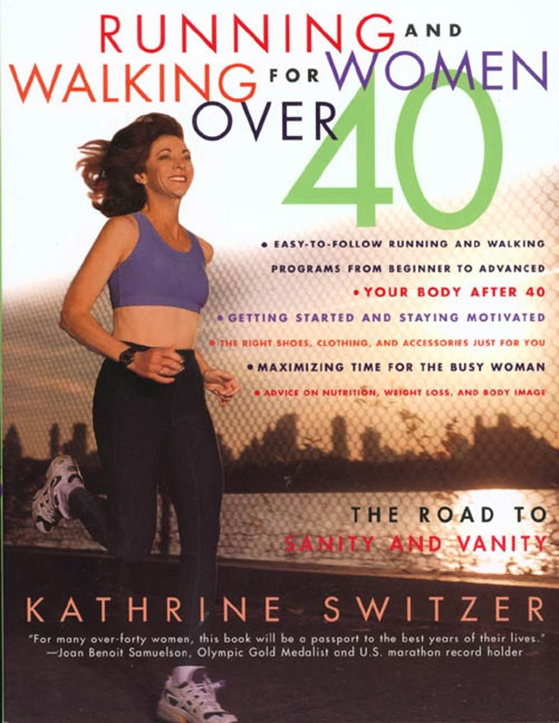 Runnning and Walking for Women Over 40: The Road to Sanity and Vanity als Taschenbuch