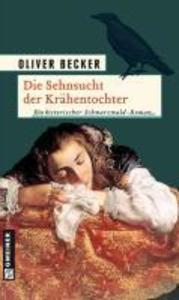 Die Sehnsucht der Krähentochter als eBook von Oliver Becker
