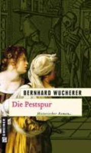 Die Pestspur als eBook von Bernhard Wucherer