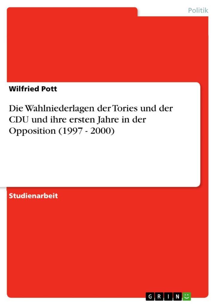Die Wahlniederlagen der Tories und der CDU und ihre ersten Jahre in der Opposition (1997 - 2000)