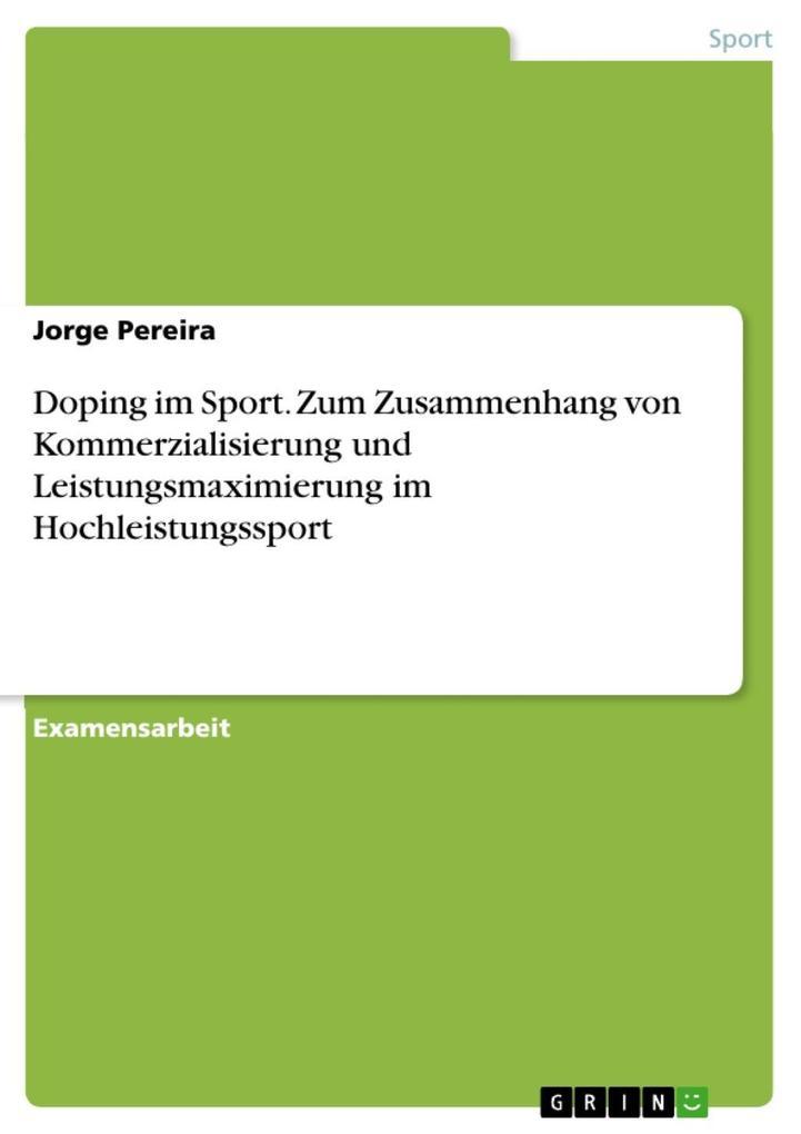 Doping - zum Zusammenhang von Kommerzialisierung und Leistungsmaximierung im Hochleistungssport