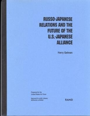 Russo-Japanese Relations and the Future of the U.S.-Japanese Alliance als Taschenbuch