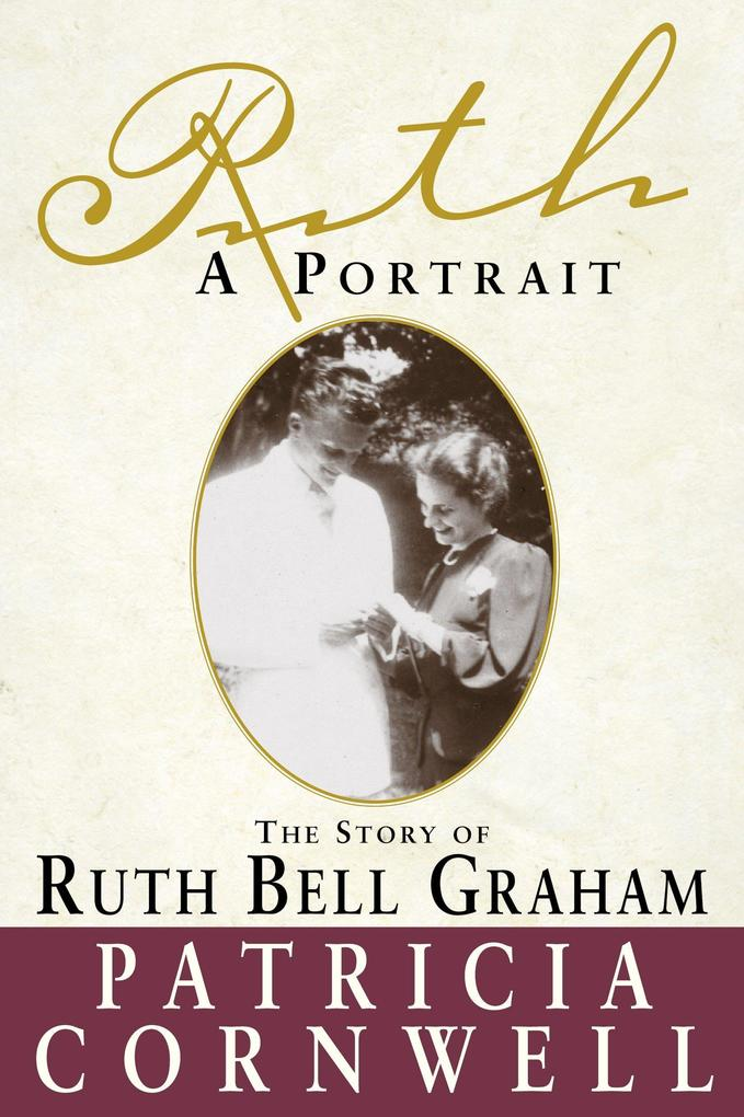 Ruth, a Portrait: The Story of Ruth Bell Graham als Taschenbuch