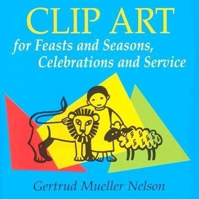 Clip Art for Feasts and Seasons, Celebrations and Service: CD-ROM Edition als Spielwaren