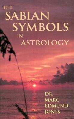The Sabian Symbols in Astrology: Illustrated by 1000 Horoscopes of Well Known People als Taschenbuch