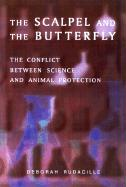 The Scalpel and the Butterfly: The Conflict Between Animal Research and Animal Protection als Taschenbuch