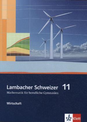 Lambacher Schweizer für berufliche Gymnasien. 11. Schuljahr. Schülerbuch Wirtschaft als Buch