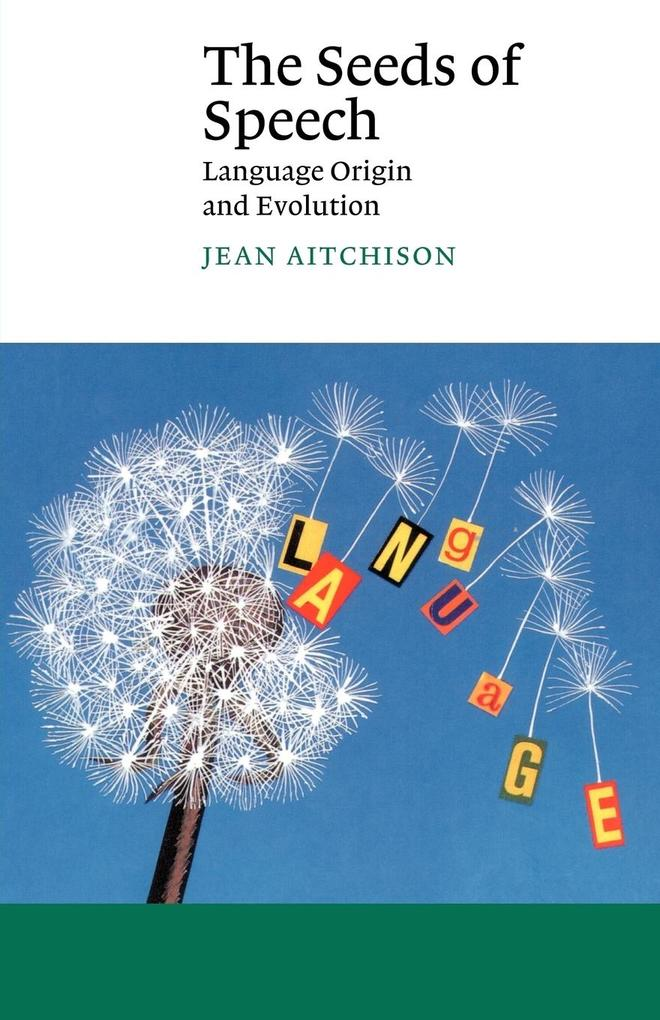 The Seeds of Speech: Language Origin and Evolution als Buch