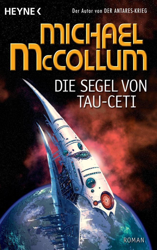 Die Segel von Tau Ceti als eBook von Michael McCollum