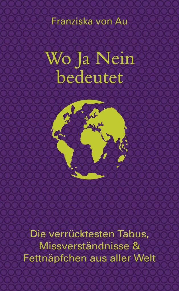 Wo Ja Nein bedeutet als eBook von Franziska von Au