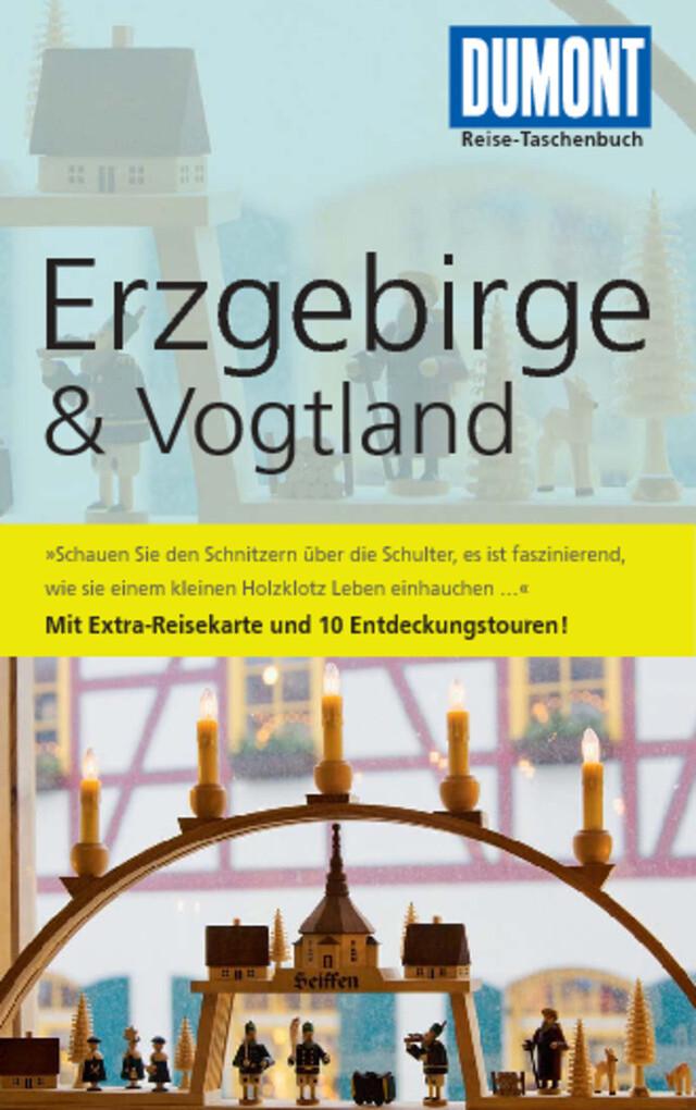 DuMont Reise-Taschenbuch Reiseführer Erzgebirge & Vogtland als eBook von Axel Scheibe - Dumont Reiseverlag