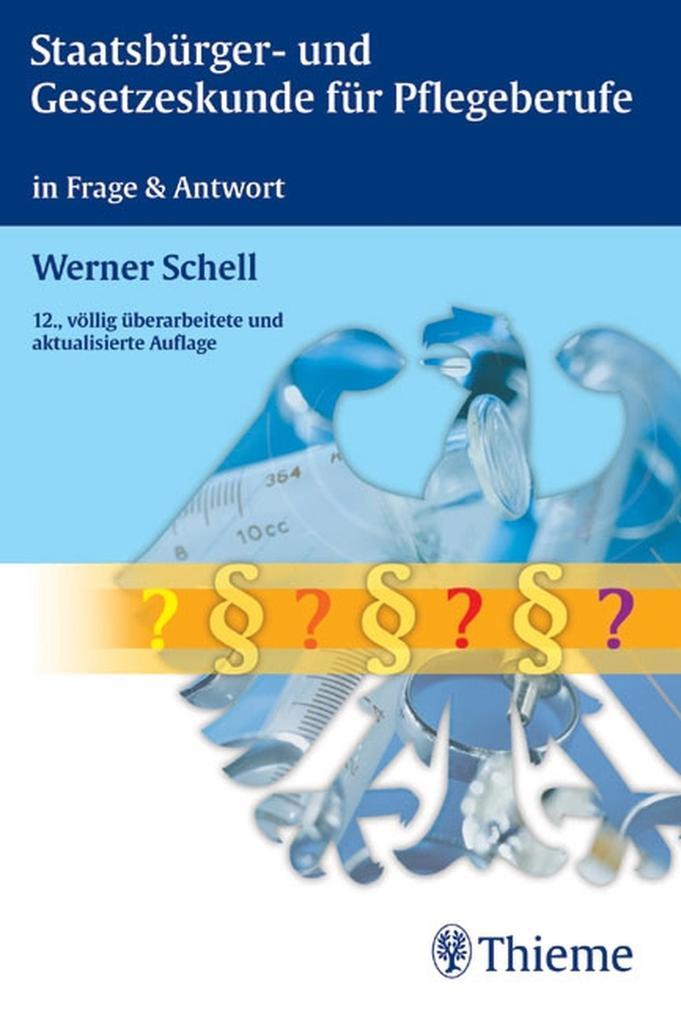 Staatsbürger- und Gesetzeskunde für Pflegeberufe als eBook von Werner Schell - Thieme