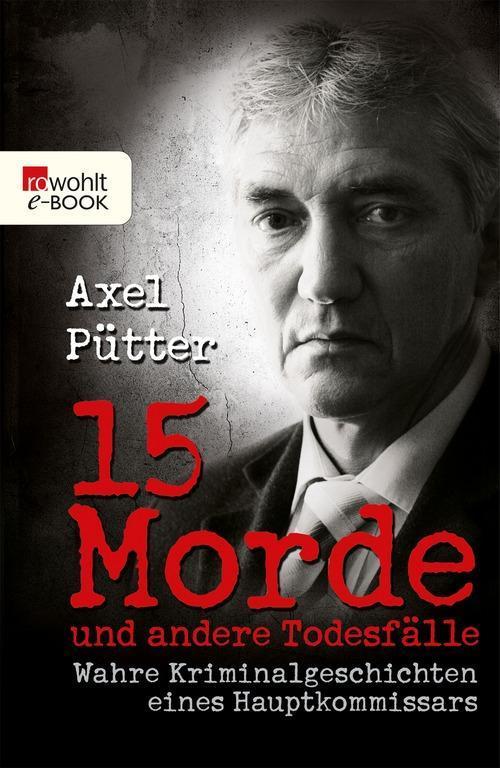 15 Morde und andere Todesfälle als eBook von Axel Pütter, Frank Schneider