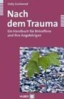 Nach dem Trauma - Ein Handbuch für Betroffene und ihre Angehörigen