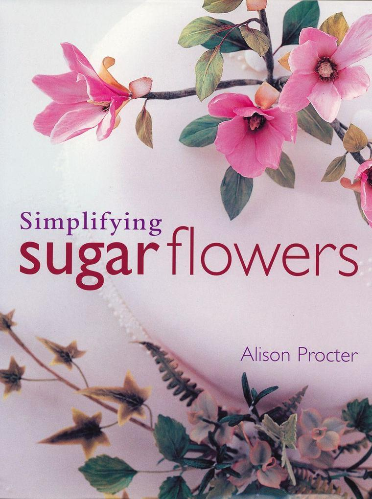 Simplifying Sugar Flowers als Buch