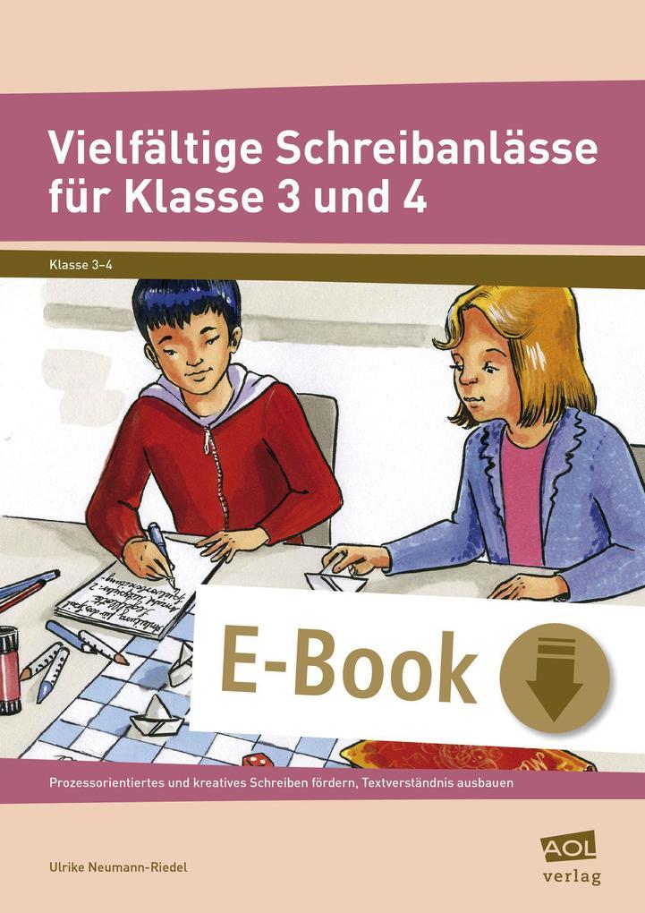 Vielfältige Schreibanlässe für Klasse 3 und 4 als eBook von Ulrike Neumann-Riedel