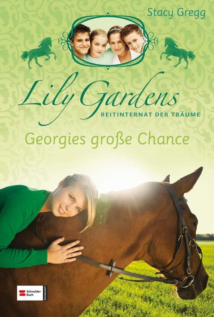 Lily Gardens, Reitinternat der Träume, Band 01 als eBook von Stacy Gregg