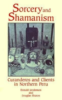 Sorcery and Shamanism: Curanderos and Clients in Northern Peru als Taschenbuch