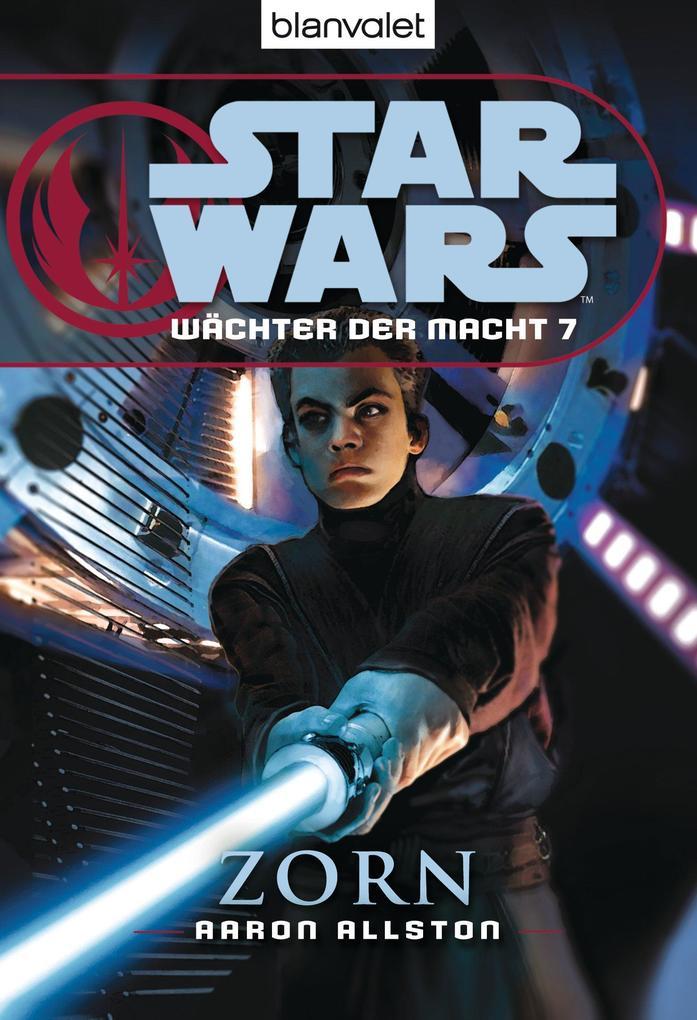 Star Wars. Wächter der Macht 7. Zorn als eBook von Aaron Allston