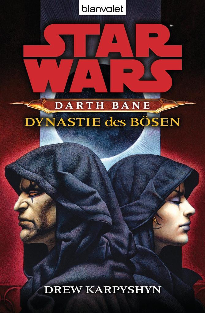 Star Wars. Darth Bane 3. Dynastie des Bösen als eBook von Drew Karpyshyn