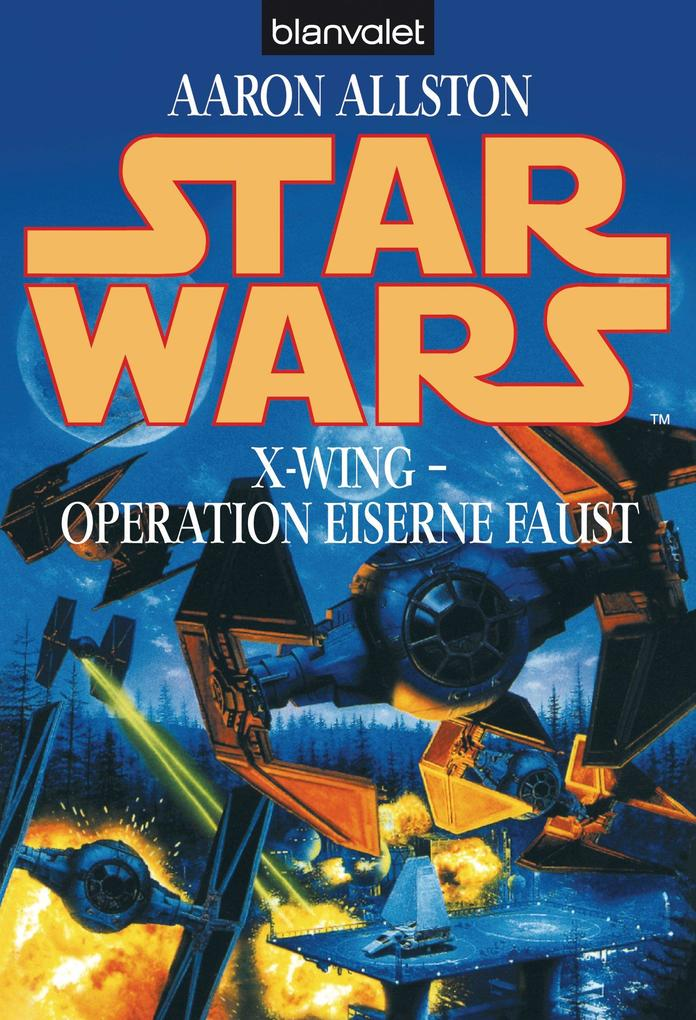 Star Wars(TM): X-Wing - Operation Eiserne Faust als eBook von Aaron Allston