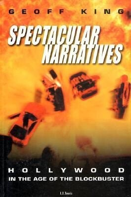 Spectacular Narratives: Hollywood in the Age of the Blockbuster als Taschenbuch