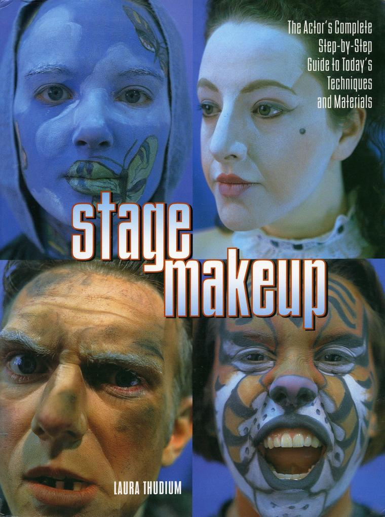 Stage Makeup: The Actor's Complete Guide to Today's Techniques and Materials als Taschenbuch