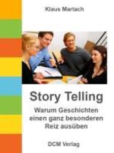Story Telling - Warum Geschichten einen ganz besonderen Reiz ausüben als eBook