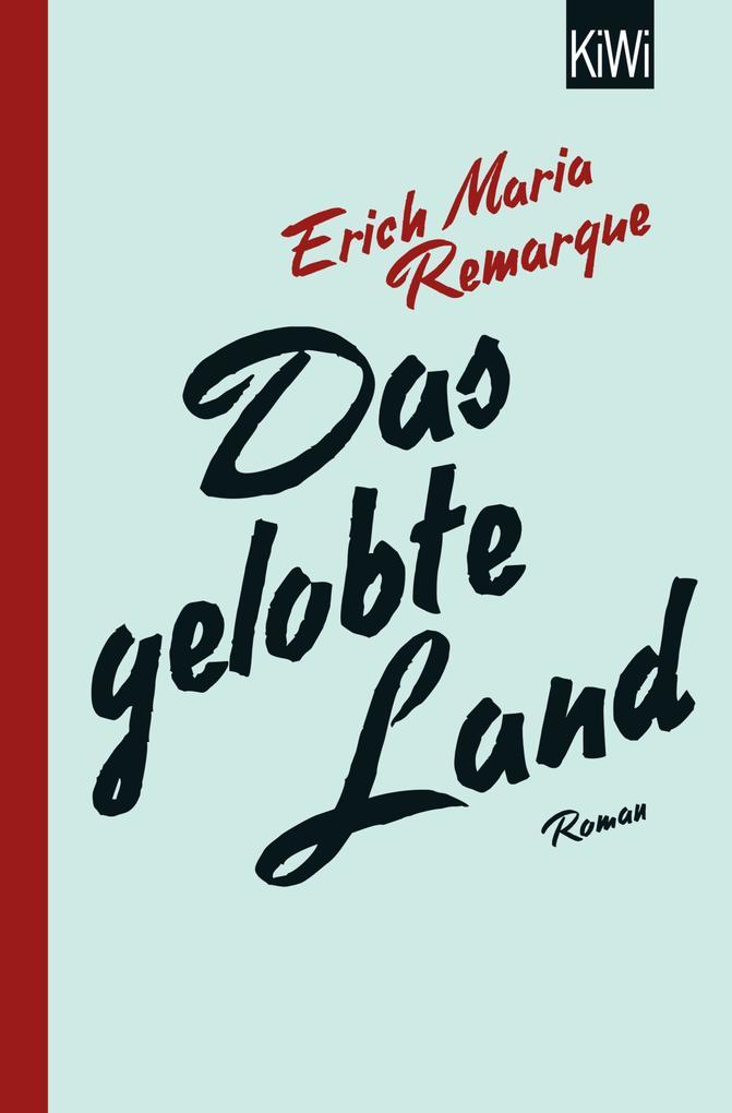 Das gelobte Land als eBook von E.M. Remarque