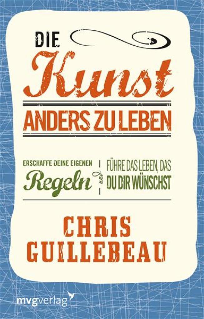 Die Kunst, anders zu leben als eBook von Chris Guillebeau