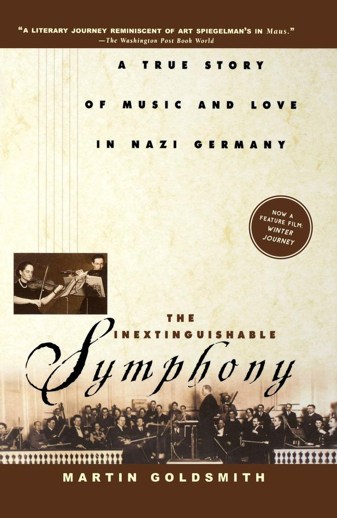 The Inextinguishable Symphony: A True Story of Music and Love in Nazi Germany als Buch
