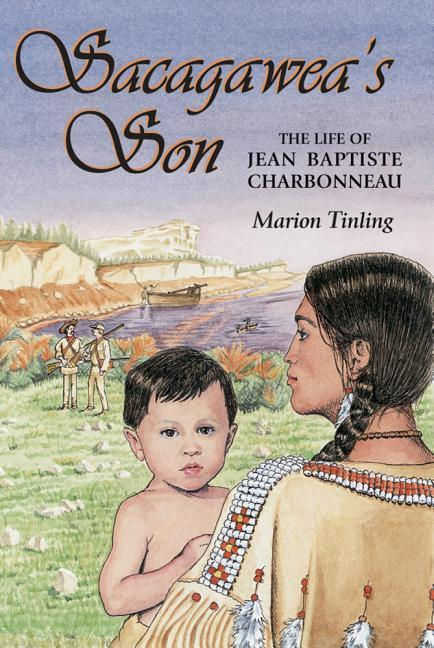 Sacagawea's Son: The Life of Jean Baptiste Charbonneau als Taschenbuch