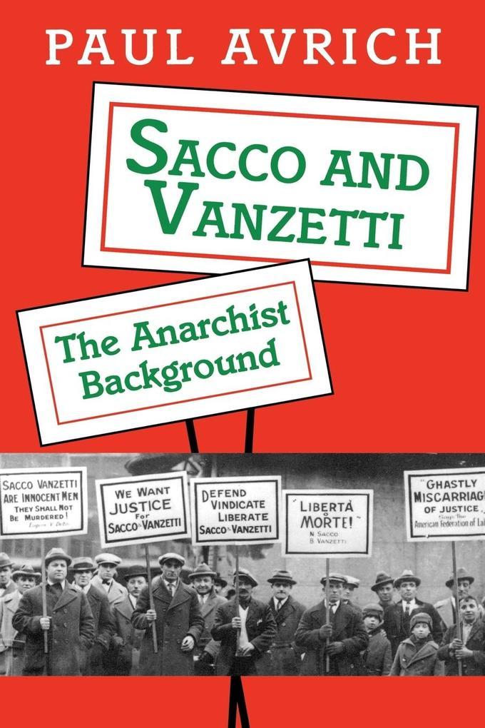 Sacco and Vanzetti: The Anarchist Background als Taschenbuch