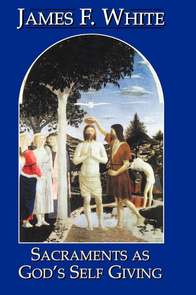 Sacraments as God's Self-Giving als Taschenbuch
